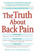 Truth about Back Pain A Revolutionary Individualized Approach to Diagnosing & Healing Back Pain