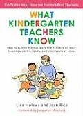 What Kindergarten Teachers Know: Practical and Playful Ways to Help Children Listen, Learn, and Cooperate at Home Cover