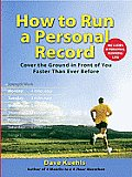 How to Run a Personal Record Cover the Ground in Front of You Faster Than Ever Before
