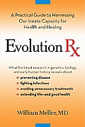 Evolution RX A Practical Guide to Harnessing Our Innate Capacity for Health & Healing