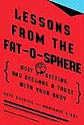 Lessons from the Fat-O-Sphere: Quit Dieting and Declare a Truce with Your Body Cover