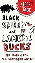 Black Sheep and Lame Ducks: The Origins of Even More Phrases We Use Every Day Cover