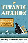 The Titanic Awards: Celebrating the Worst of Travel Cover