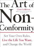 Art of Non Conformity Set Your Own Rules Live the Life You Want & Change the World