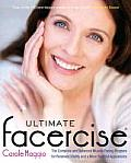 Ultimate Facercise The Complete & Balanced Muscle Toning Program for Renewed Vitality & a More Youthful Appearance