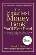 The Smartest Money Book You'll Ever Read: Everything You Need to Know about Growing, Spending, and Enjoying Your Money Cover
