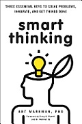 Smart Thinking How Psychology Can Teach Us to Solve New Problems Innovate & Get Things Done