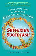 Suffering Succotash: A Picky Eater's Quest to Understand Why We Hate the Foods We Hate Cover