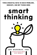 Smart Thinking: Three Essential Keys to Solve Problems, Innovate, and Get Things Done Cover