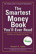 Smartest Money Book Youll Ever Read Everything You Need to Know About Growing Spending & Enjoying Your Money