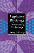 Respiratory Physiology: Understanding Gas Exchange