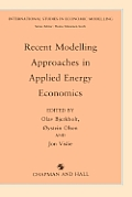 Recent Modelling Approaches in Applied Energy Economics