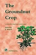 The Groundnut Crop: A Scientific Basis for Improvement