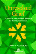 Unresolved Grief: A Practical, Multicultural Approach for Health Professionals
