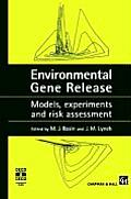 Environmental Gene Release: Models, Experiments and Risk Assessment