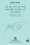 On the Sex of Fish and the Gender of Scientists: A Collection of Essays in Fisheries Science