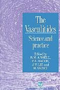 The Vasculitides: Science and Practice