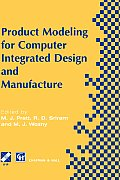 Product Modelling for Computer Integrated Design and Manufacture (Ifip International Federation for Information Processing)