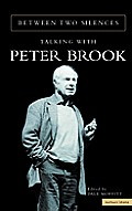 Between Two Silences: Talking with Peter Brook
