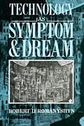 Technology As Symptom & Dream