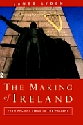 The Making of Ireland: A History