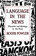 Language in the News: Discourse and Ideology in the British Press