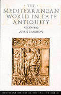 The Mediterranean World in Late Antiquity: Ad 395 - 600 (Routledge History of the Ancient World)