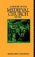 History Of The Medieval Church 590 1500
