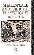 Shakespeare and the Rival Playwrights 1600-1606