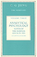 Analytical Psychology, Volume Three: Notes of the Seminar Given in 1925 by C. G. Jung
