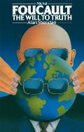 Michel Foucault: The Will to Truth