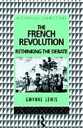 French Revolution Rethinking The Debate