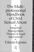 The Multiprofessional Handbook of Child Sexual Abuse: Integrated Management, Therapy, and Legal Intervention