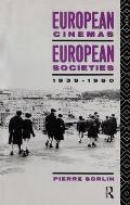 European Cinemas, European Societies: 1939-1990 (Studies in Film, Television, and the Media)