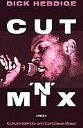 Cut N' Mix: Culture, Identity and Caribbean Music
