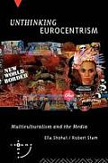Unthinking Eurocentrism Multiculturalism & the Media