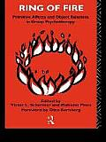 Ring of Fire: Primitive Affects and Object Relations in Group Psychotherapy