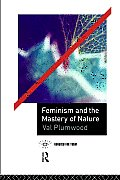 Feminism and the Mastery of Nature (Opening Out)