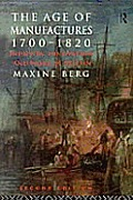 Age of Manufactures, 1700-1820: Industry, Innovation, & Work in Britain