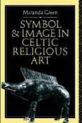 Symbol & Image in Celtic Religious Art