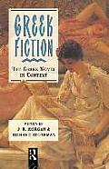Greek Fiction : the Greek Novel in Context (94 Edition)