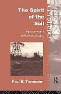 The Spirit of the Soil: Agriculture and Environmental Ethics (Environmental Philosophies Series)