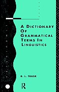 Dictionary of Grammatical Terms in Linguistics