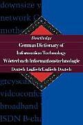 German Dictionary of Information Technology (Worterbuch Informationstechnologie): German-English (Deutsch-Englisch)