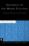 Dynamics of the mixed economy :toward a theory of interventionism