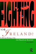 Fighting for Ireland? :the military strategy of the Irish Republican movement