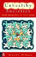 Unhealthy Societies The Afflictions of Inequality