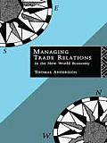 Managing Trade Relations in the New World Economy