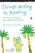 Through Writing to Reading