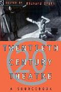 Twentieth Century Theatre : a Sourcebook (95 Edition)